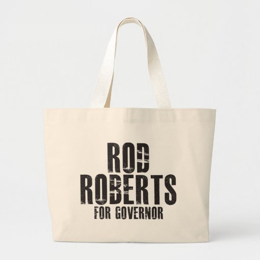 Rod Roberts For Governor 2010 Tote Bag