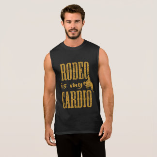 RODEO IS MY CARDIO SLEEVELESS SHIRT