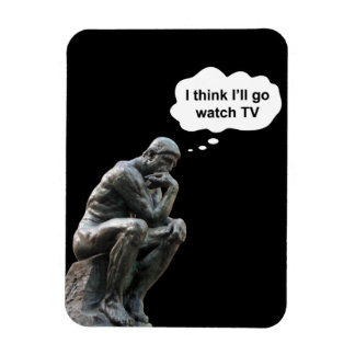 Rodin's Thinker Statue - I Think I'll Go Watch TV Magnet