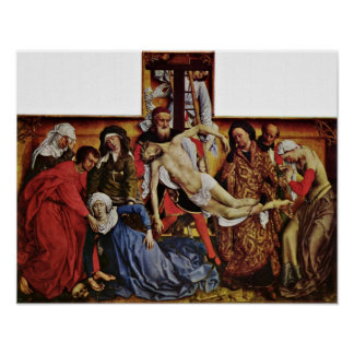 Rogier van der Weyden - Descent from the Cross Poster