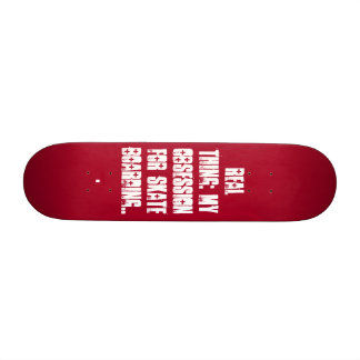 rojo01, Real Thing: My obsession for skate boar... 20 Cm Skateboard Deck