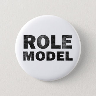 Role Model 6 Cm Round Badge