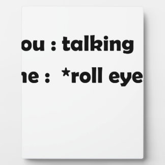 roll eyes plaque