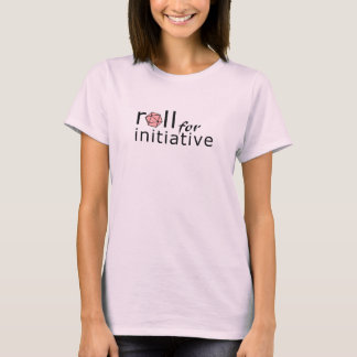 Roll for initiative (pink) T-Shirt