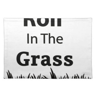 Roll In The Grass funny design Placemat