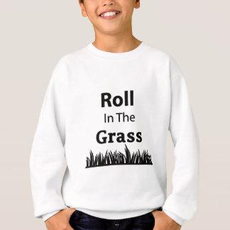 Roll In The Grass funny design Sweatshirt