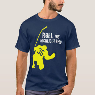 ROLL the highlight reel! T-Shirt