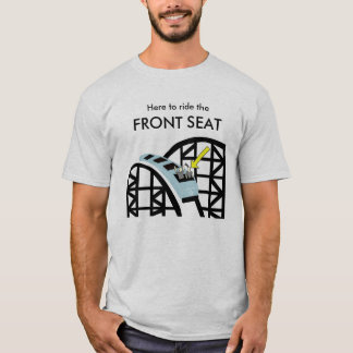 Roller Coaster Front Seat T-Shirt