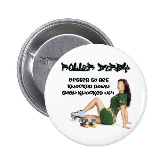 Roller Derby... Better To Get Knocked Down... 6 Cm Round Badge