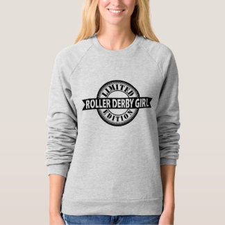 Roller Derby Girl Limited Edition, Skating Design Sweatshirt