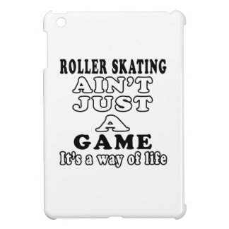 Roller Skating Ain't Just A Game It's A Way Of Lif iPad Mini Cover