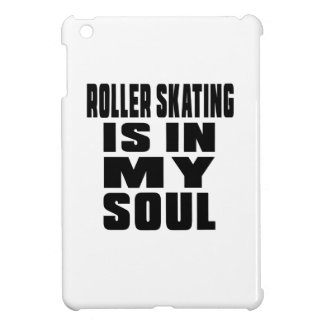ROLLER SKATING IS IN MY SOUL COVER FOR THE iPad MINI