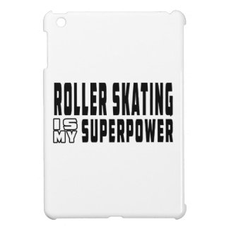 Roller Skating is my superpower Cover For The iPad Mini