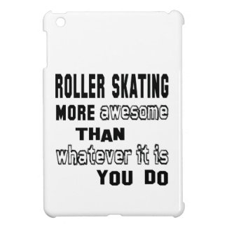 Roller Skating more awesome than whatever it is yo iPad Mini Covers
