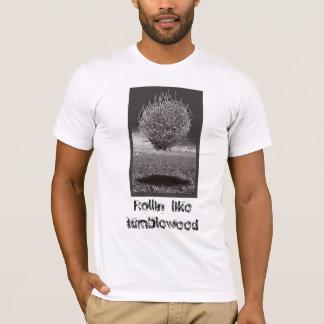Rollin' like tumbleweed T-Shirt