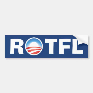 Rolling on the Floor ROTFL Laughing at Obama Bumper Sticker