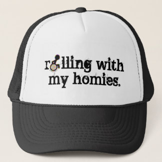 rolling with my homies hat