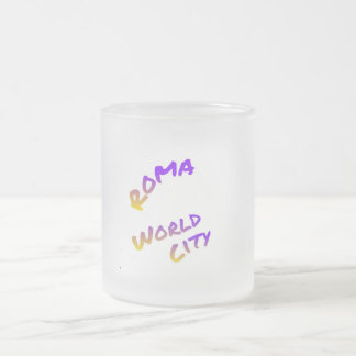 Roma world city,  colorful text art frosted glass coffee mug