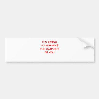 romance bumper stickers