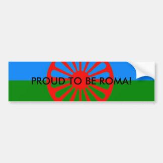 Romani flag, PROUD TO BE ROMA! Bumper Sticker