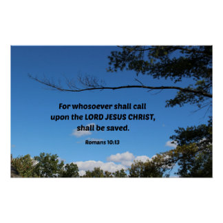 Romans 10:13 For whosoever shall call upon... Print