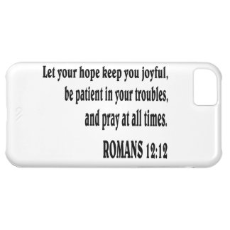 ROMANS 12:12 Bible verse. iPhone 5C Case