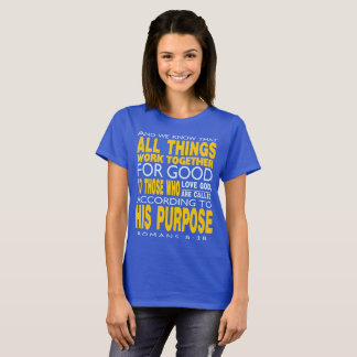 Romans 8:28 All Things work together for good T-Shirt