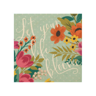 Romantic Luxe X | Let Your Life Bloom Wood Wall Art