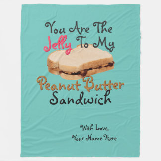 Romantic You're Jelly To My Peanut Butter Sandwich Fleece Blanket