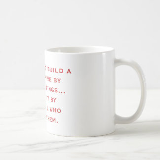 Rome did not build a great empire by having mee... coffee mug