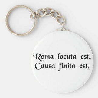 Rome has spoken The cause is finished Key Chain