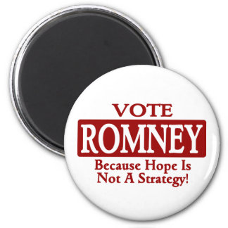 ROMNEY '12 - Because Hope Is Not A Strategy ! Fridge Magnets