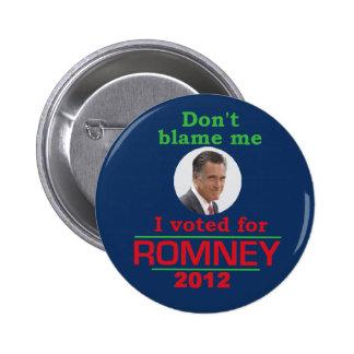 Romney Don t Blame Me Pins