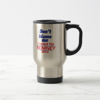 Romney Don't Blame Me Coffee Mugs