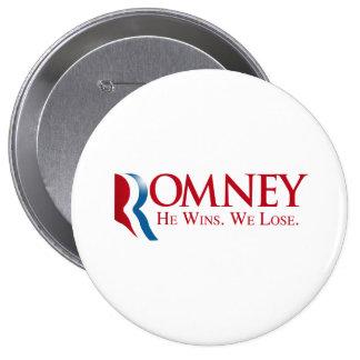 Romney -  He Wins. We Lose 10 Cm Round Badge