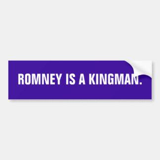 Romney is a Kingman. Bumper Sticker