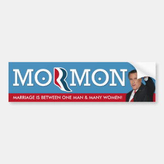 Romney - Marriage is 1 man and many women! Bumper Stickers