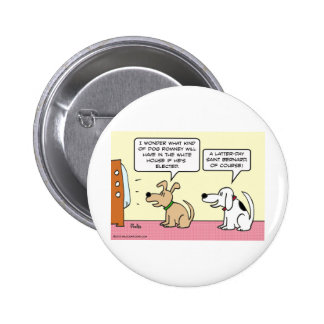 Romney will have Latter-Day Saint Bernard in WH. Buttons