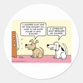 Romney will have Latter-Day Saint Bernard in WH. Round Sticker