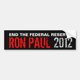 Ron Paul 2012 End the Fed Bumper Sticker
