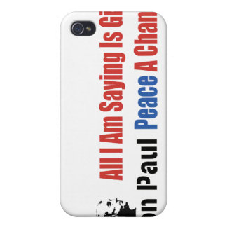 Ron Paul All I Am Saying Is Give Peace A Chance iPhone 4 Case