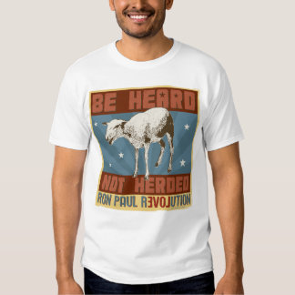 Ron Paul 'Be Heard not Herded' Shirt