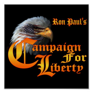 Ron Paul Campaign for Liberty Eagle EYE Poster