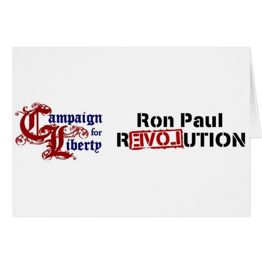 Ron Paul Campaign For Liberty Revolution Greeting Cards