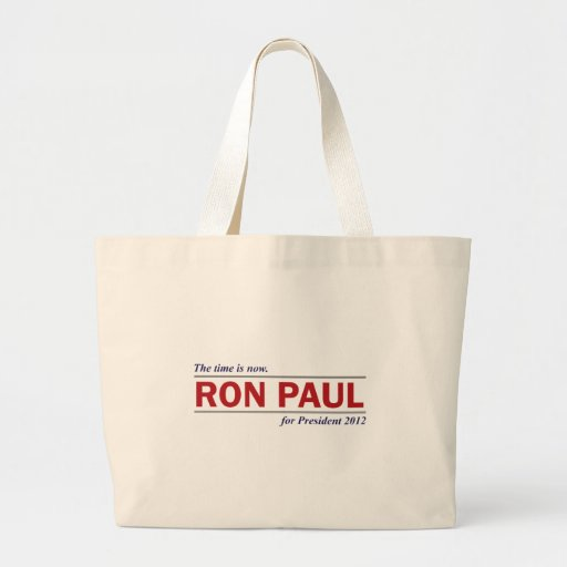 Ron Paul for President 2012 The Time is Now Tote Bag