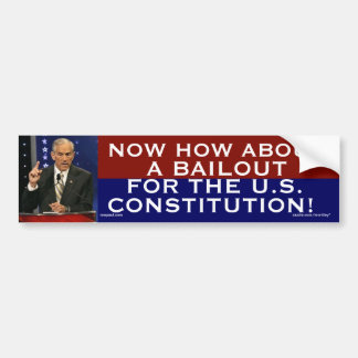 Ron Paul How about a bailout for the Constitution Bumper Sticker