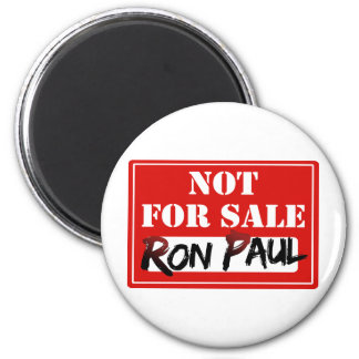 Ron Paul is NOT FOR SALE!!! 6 Cm Round Magnet