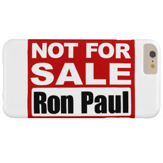 Ron Paul is Not For Sale Sign Barely There iPhone 6 Plus Case