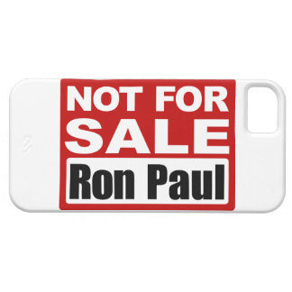 Ron Paul is Not For Sale Sign Case For The iPhone 5