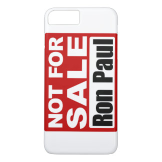 Ron Paul is Not For Sale Sign iPhone 7 Plus Case